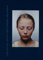 Gottfried Helnwein, The Child: Works by Gottfried Helnwein, The Child